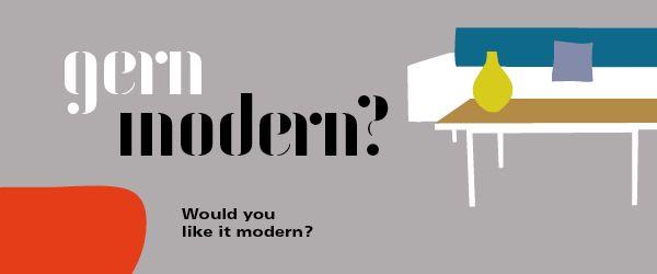 Gern modern?